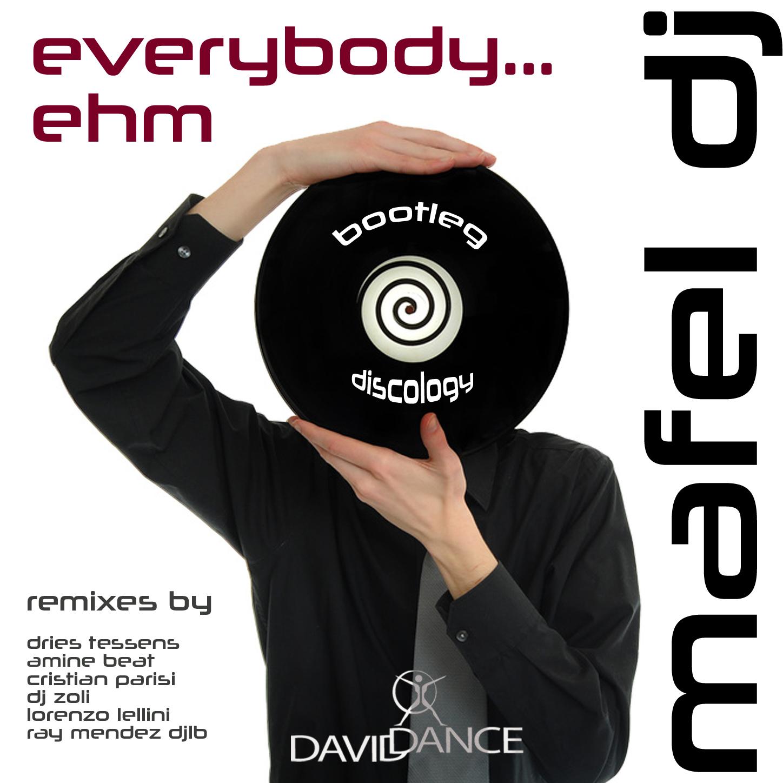 EVERYBODY EHM – MAFEL DJ